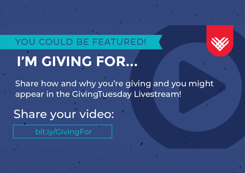 I'm Giving For. Share how you're giving back and you might be featured in the GivingTuesday livestream