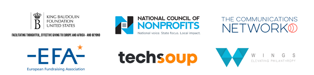 King Baudouin Foundation, National Council of Nonprofits, Communications Network, European Fundraising Association, Tech Soup, WINGS